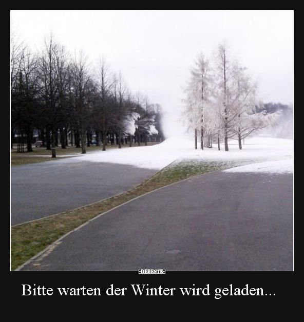Bitte warten der Winter wird geladen… | Lustige …