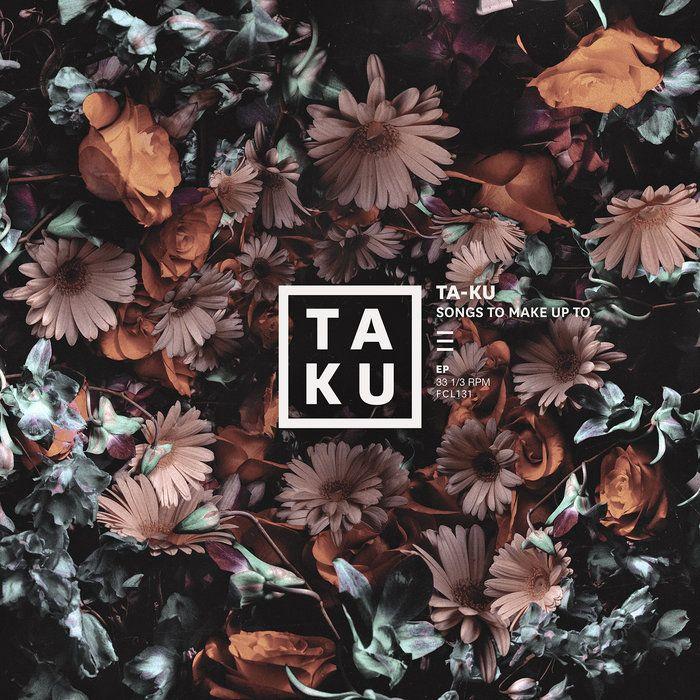 Ta-ku, Songs To Make Up To.                                                                                                                                                      More