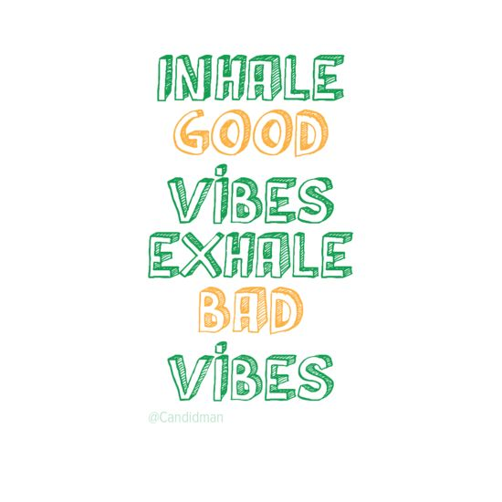 "Good Vibes Quotes: ""Inhale Good Vibes Exhale Bad Vibes"" #Inspirational"