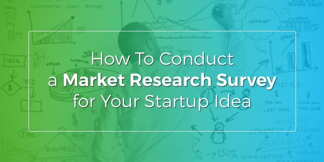 How To Conduct a Market Research Survey for Your Startup Idea | SociableBlog