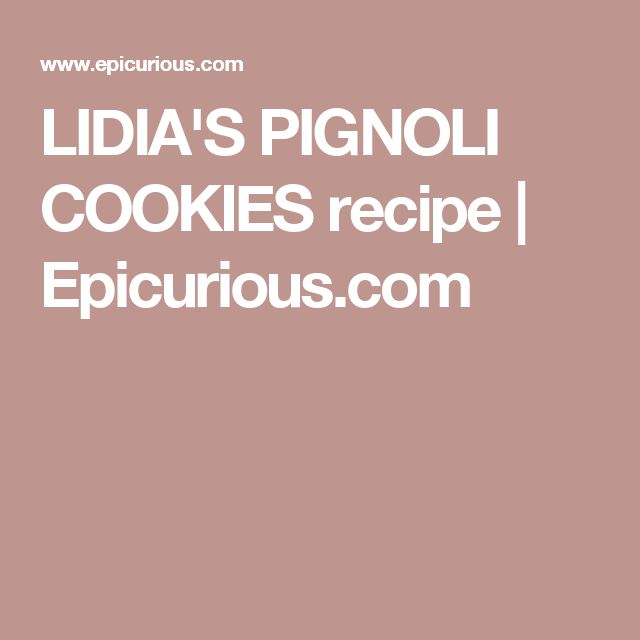 Lidia bastianich recipe for pignoli cookies