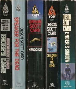 The Ender's Game Series - by Orson Scott Card *Ender's Game  *Speaker For The Dead  *Xenocide  *Children Of The Mind  *Ender's Shadow