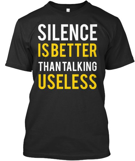 SILENCE IS BETTER
