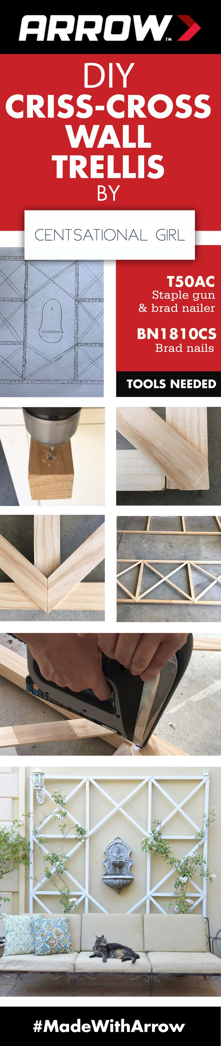 DIY Criss-Cross Wall Trellis by Centsational Girl || Make your outdoor space beautiful by building a criss-cross wall trellis with wood, a drill and Arrow's T50AC Professional Electric Staple Gun & Nailer. Follow Arrow Fastener on Pinterest for more great projects! www.arrowfastener.com