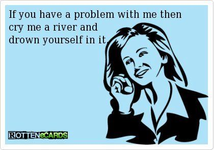 haha cry me a river #ecards #humor #lol