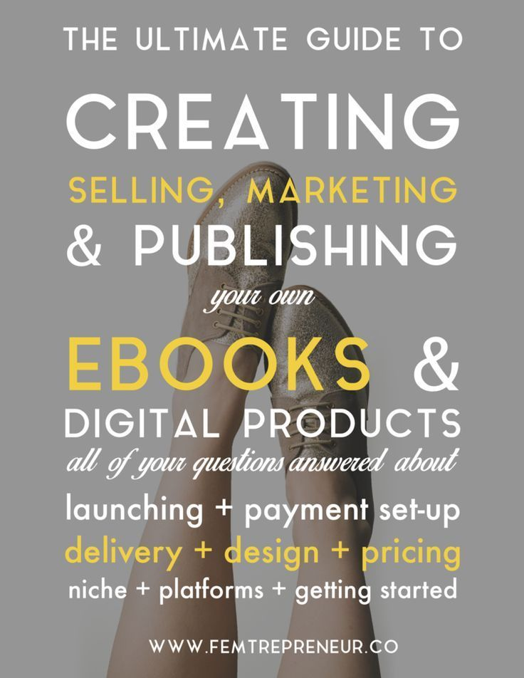 The ultimate guide to creating, selling, and marketing your own eBooks and digital products >>
