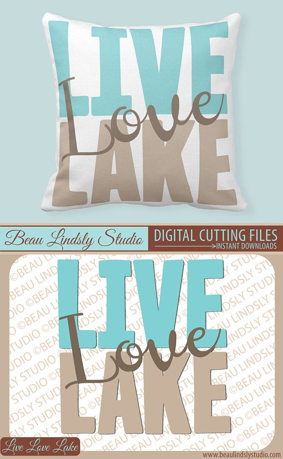 Lake Quote SVG Cutting File, Lake SVG, Outdoor Life, SVG File For Silhouette Pattern and Cricut Projects. Includes SVG Format File, DXF File, PNG Image File that's great for clip art!  Grab this fun: Live Love Lake design because it can be used for so many summer projects! It's a great way to celebrate life or vacation relaxing on the lake! By: www.beaulindslystudio.com