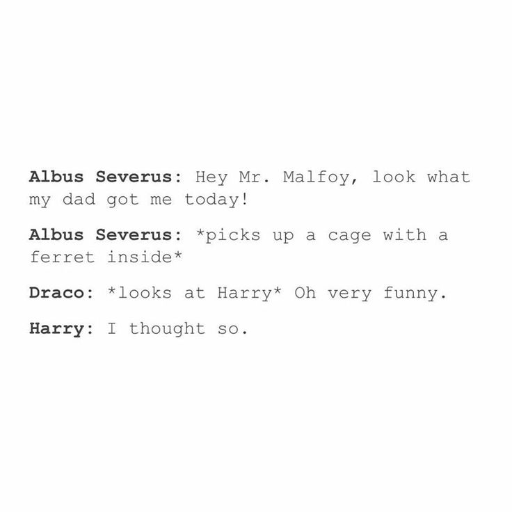 Sounds like the beginning of a Drarry fic xD and I WANT IT.
