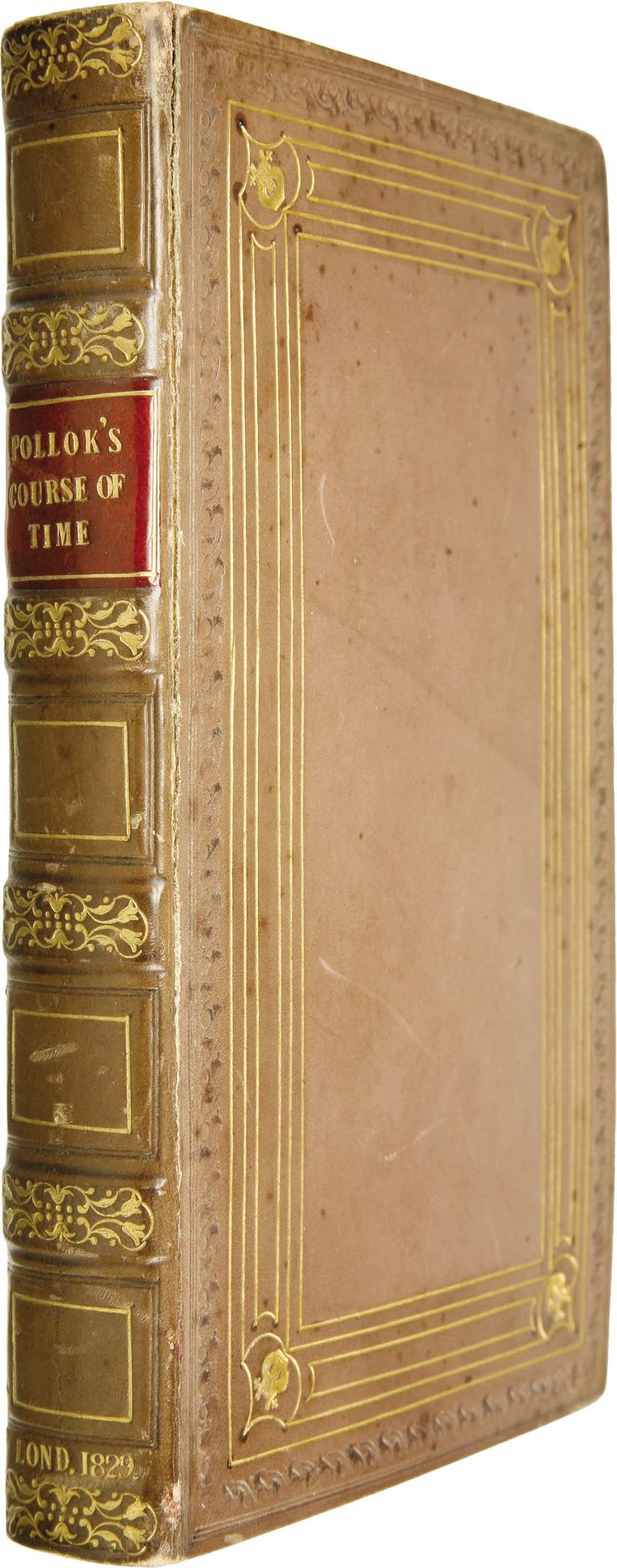 "Robert Pollok's The Course of Time: A Poem, in Ten Books (Edinburgh: William Blackwood and T. Cadell, London, 1829), eighth edition, 394 pages, light brown leather with gilt titles on a red title spine plate and gilt bordering on the spine and boards, 12mo (4.25"" x 7""). All edges gilt."