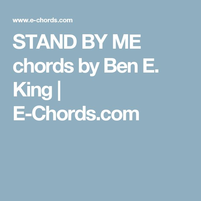STAND BY ME chords by Ben E. King | E-Chords.com