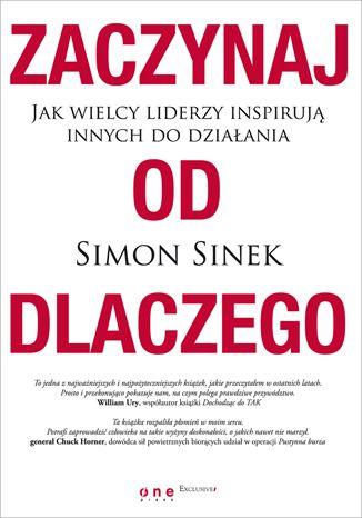 """Książka """"Zaczynaj od dlaczego"""" Simona Sinka została wyróżniona w kwartalnym przeglądzie najważniejszych książek (lato 2013) opublikowanego przez THINKTANK."""