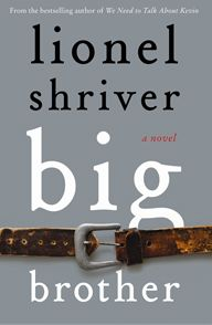 big brother | Lionel Shriver