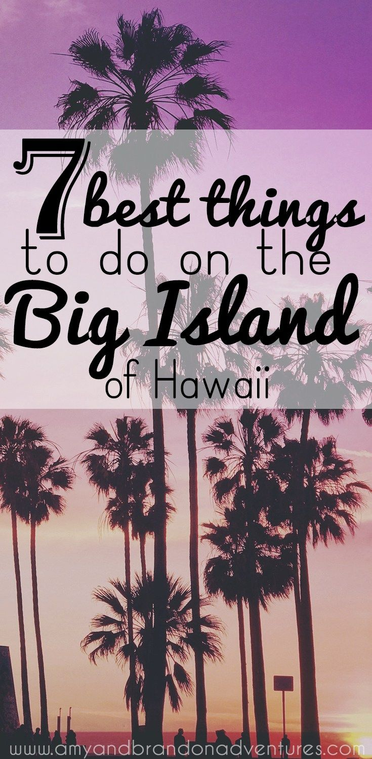 Visiting the Big Island soon? Check out the 7 best things to do on the Big Island! We love the Big Island for the diversity and adventures and I'm sure you will soon!