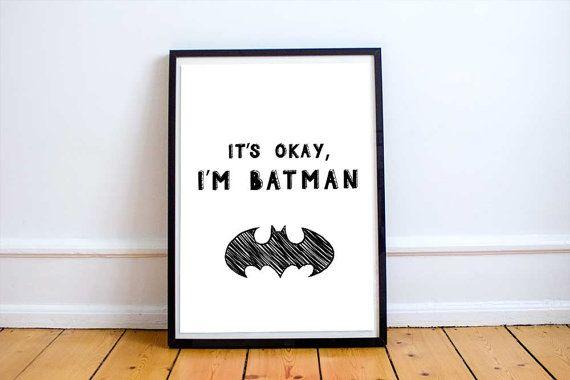 Its okay I'm Batman printable poster wall art by KalinaPaperShop