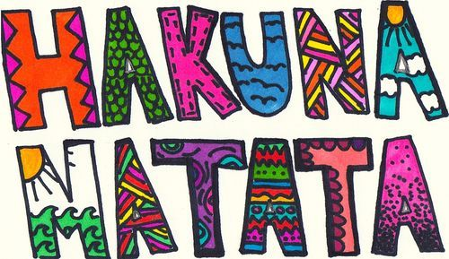 Hakuna Matata, and all your problems will vanish. ;) :)