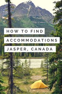 a guide to accommodation in Jasper National Park, Canada.... tents, hotels, hostels, and rentals.