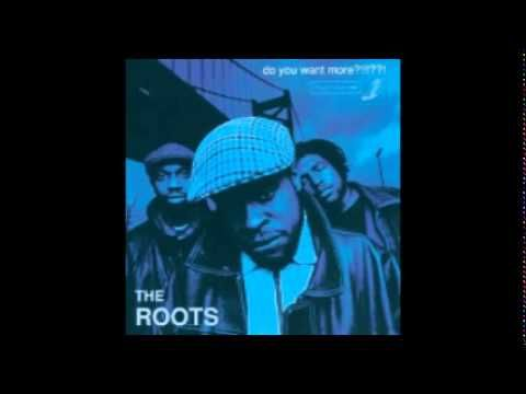 The Roots - Do You Want More ?!!!??! (Full Album)