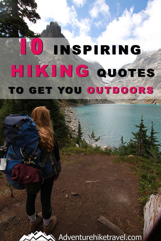 10 Inspiring Hiking Quotes To Get You Outdoors Hiking Quotes Outdoors Adventure Hiking Training