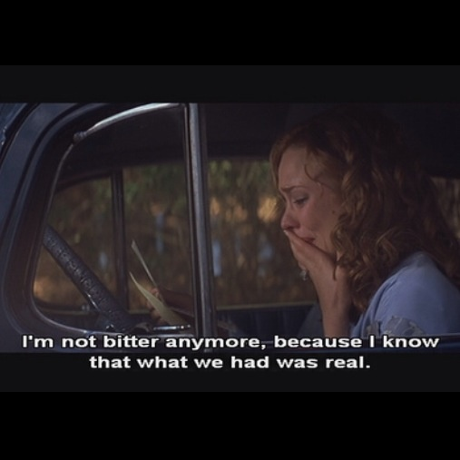 The notebook this scene...Allie opens a letter from the stack her mother gave her.....after keeping them hidden for so long. Noah says :  I'm not bitter anymore because I know that what we had was real ~