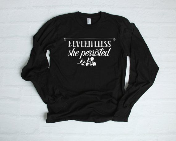 097643655cf52 Nevertheless She Persisted Strong Women Long Sleeve T-Shirt