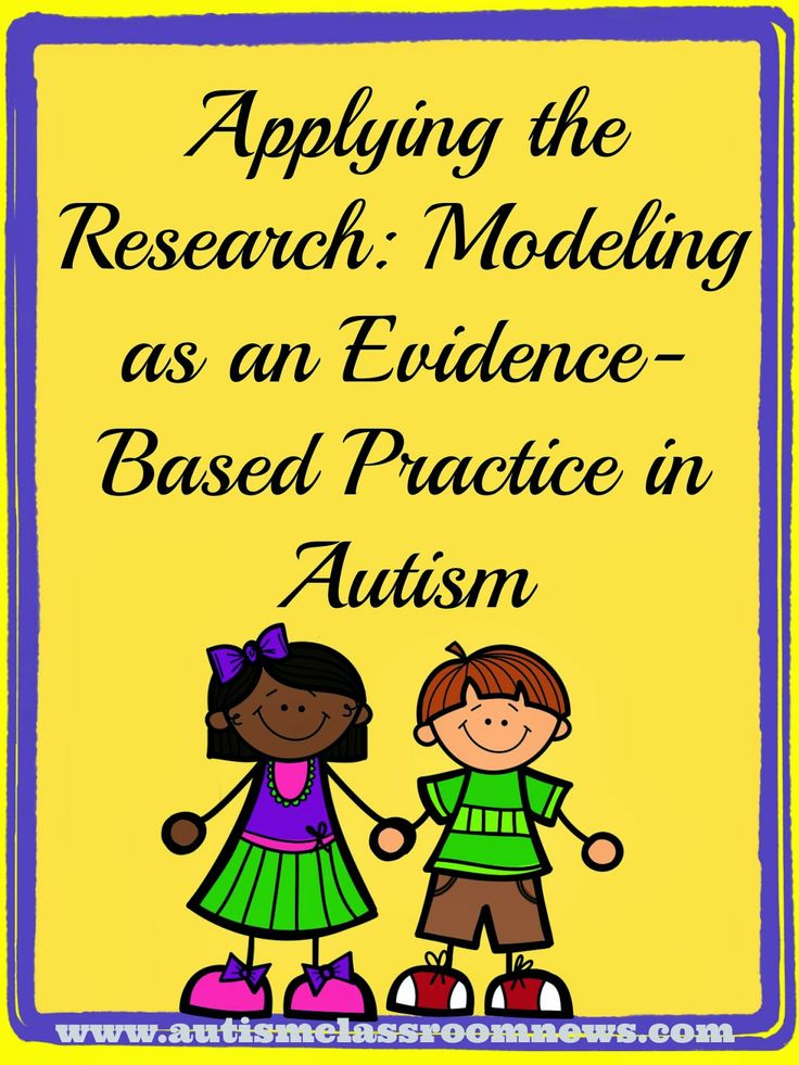 """evidence based practices in autism """"evidence-based practices"""" are interventions that researchers have shown to be safe and effective through scientific research."""