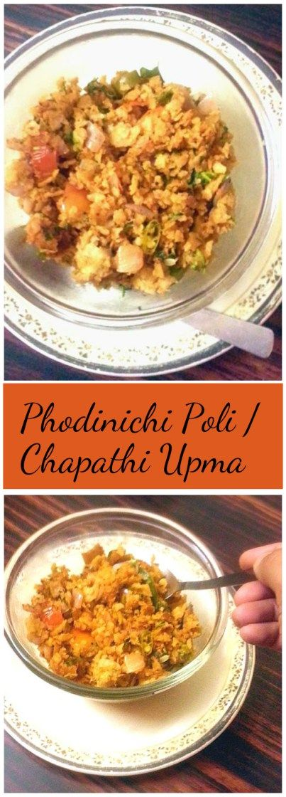 Phodinichi Poli / Chapathi Upma – A delicious breakfast made with leftover chapathis. A nice way to finish off the left over rotis.