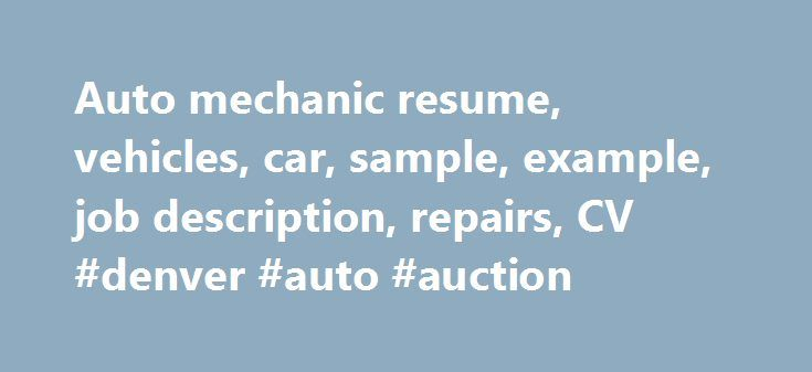 Auto mechanic resume, vehicles, car, sample, example, job - sample resume for mechanic