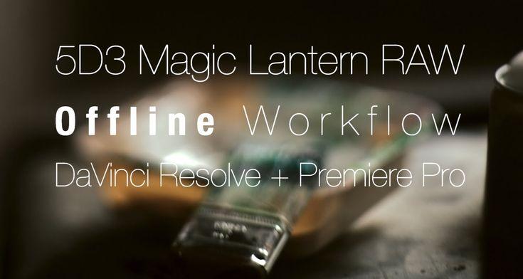 How to Edit Magic Lantern RAW Footage Offline
