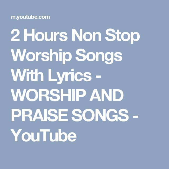 2 Hours Non Stop Worship Songs With Lyrics - WORSHIP AND PRAISE SONGS - YouTube