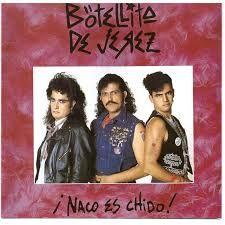 ¡NACO ES CHIDO! [BOTELLITA DE JEREZ] Guacarock, 1987 (canción urbana rebelde)