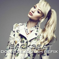 $$$ DON D IS 'THE DON' #WHATDIRT $$$ blogged at http://whatdirt.blogspot.co.nz/ IGGY AZALEA - BACKSEAT (DON D SELECTAH REFIX) [FREE DOWNLOAD] by TOPBILLIN on SoundCloud