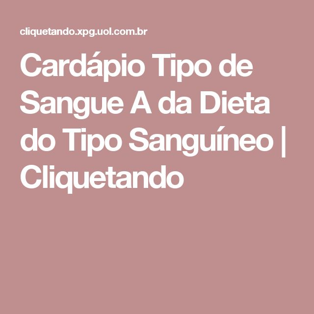 Cardápio Tipo de Sangue A da Dieta do Tipo Sanguíneo   Cliquetando