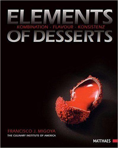 Elements of Desserts: Amazon.it: Francisco J. Migoya: Libri in altre lingue