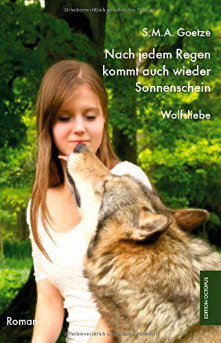 Nach jedem Regen kommt auch wieder Sonnenschein: Wolfsliebe Edition Octopus: Amazon.de: S.M.A Goetze: Bücher