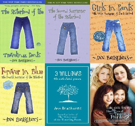 The Sisterhood Series by Ann Brashares (The Sisterhood of the Traveling Pants #1, The Second Summer of the Sisterhood #2, Girls in Pants: The Third Summer of the Sisterhood #3, Forever in Blue: The Fourth Summer of the Sisterhood #4, and Sisterhood Everlasting #5).