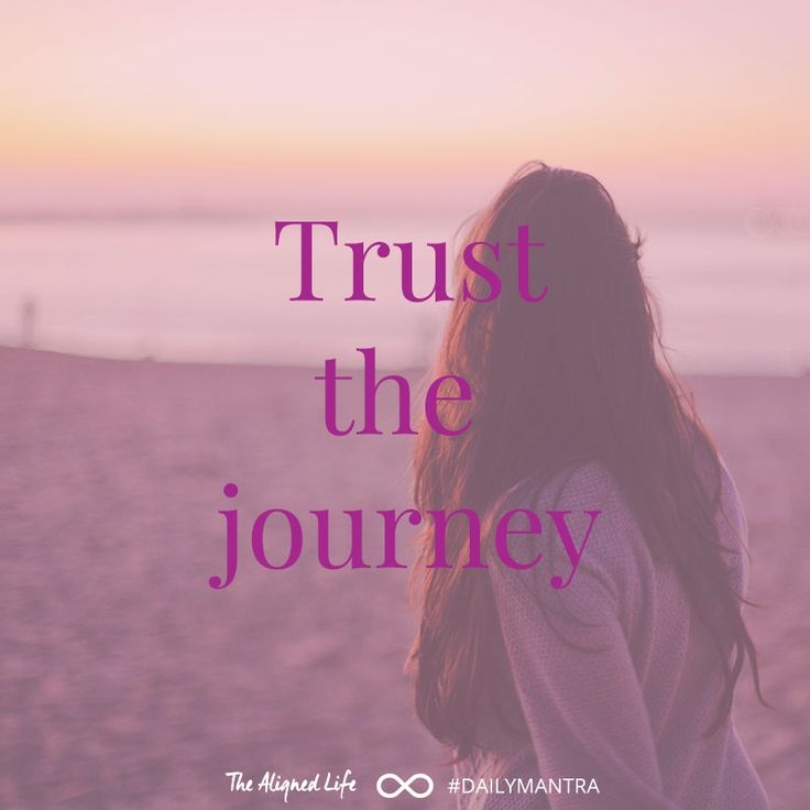 Trust the journey #dailymantra #lovebomb #thealignedlife