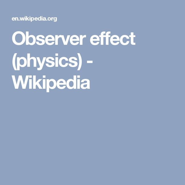 Observer effect (physics) - Wikipedia