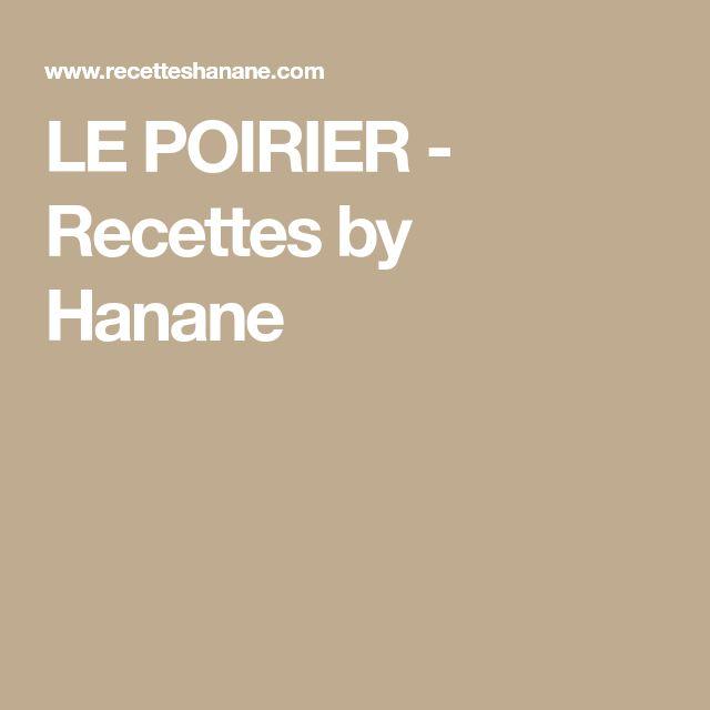 LE POIRIER - Recettes by Hanane