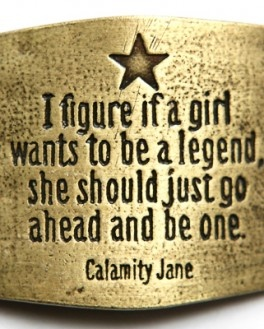 ~ Calamity Jane ~: Cowgirl, Favorite Quotes