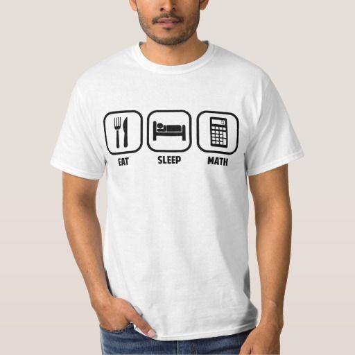 EAT, SLEEP, MATH. Producto disponible en tienda Zazzle. Vestuario, moda. Product available in Zazzle store. Fashion wardrobe. Regalos, Gifts. #camiseta #tshirt #programmer #nerd #sheldon