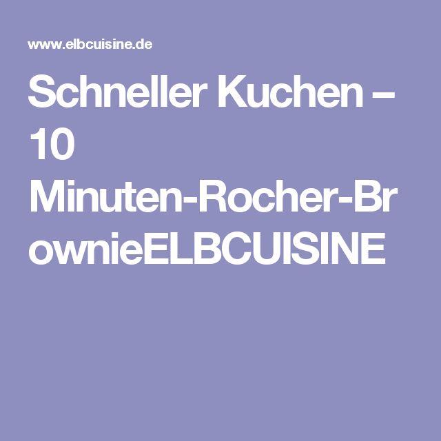 Schneller Kuchen – 10 Minuten-Rocher-BrownieELBCUISINE