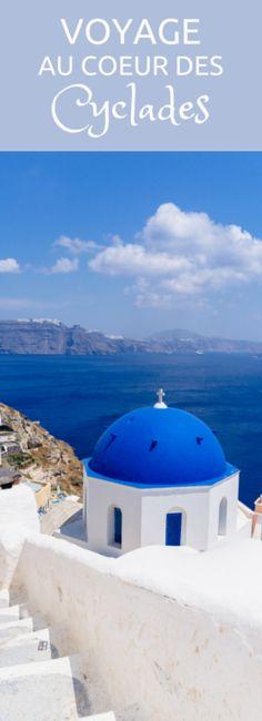 Santorin, Mykonos, Naxos : voyage au coeur des Cyclades !