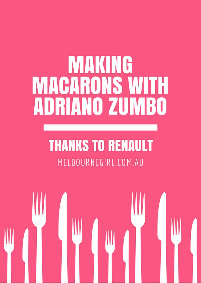 Making Macarons with Adriano Zumbo - MELBOURNE GIRL