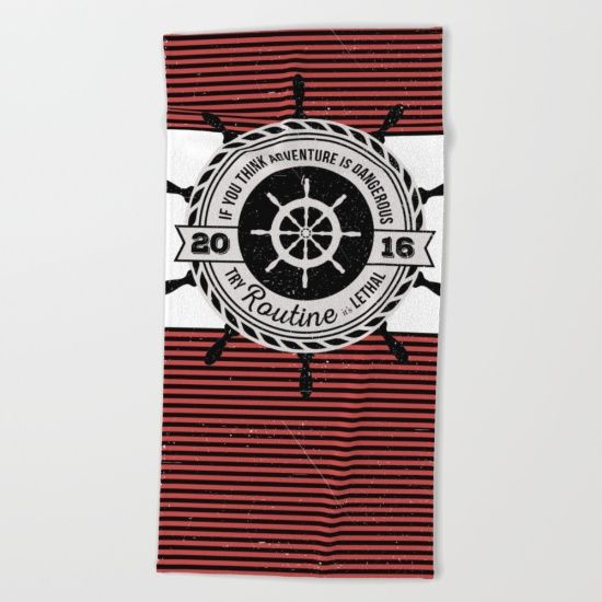 If you think adventure is dangerous try routine, it's lethal: black and red stripes, nautical beach towel, bath towel and hand towels, custom surface design