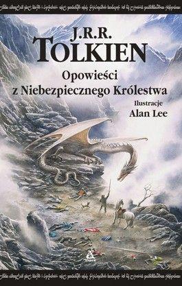 """""""Opowieści z Niebezpiecznego Królestwa"""" J.R.R. Tolkien"""