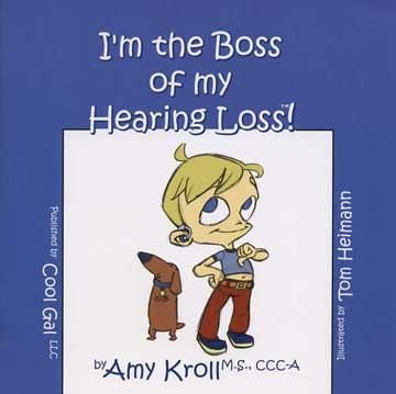 I'm the Boss of my Hearing Loss - by Amy Kroll