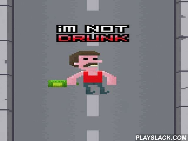 I'm Not Drunk  Android Game - playslack.com , aid the conqueror get as far as accomplishable dodging  jolting  into barriers and other hindrances on the route. The conqueror of this Android game has drunk a bit, but he has to be to everyone that he's not drunk. aid him in this quest. It's not that uncomplicated to control your character, because he's zigzagging and impressive as he walks. act to his movement and tap the accurate side of the screen to aid him dodge hindrances and go through…