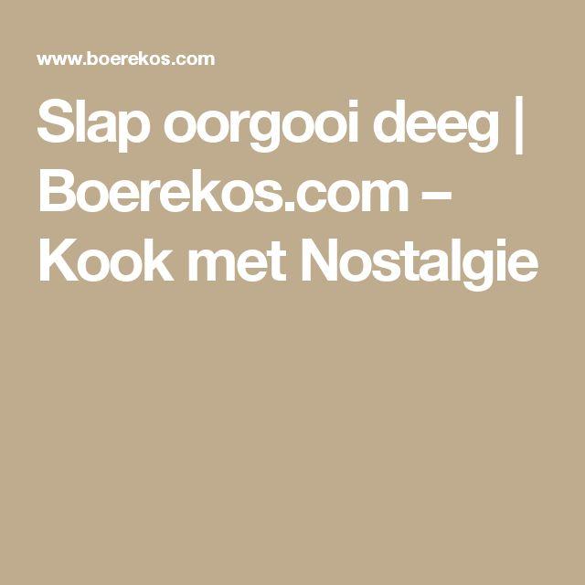 Slap oorgooi deeg | Boerekos.com – Kook met Nostalgie