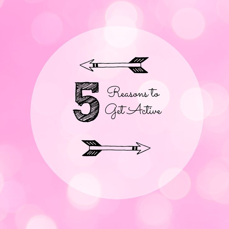 5 reasons why you should be getting active!