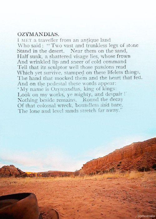 Ozymandias - Shelley Nostalgia. English class - made me appreciate that epic episode of breaking bad even more!